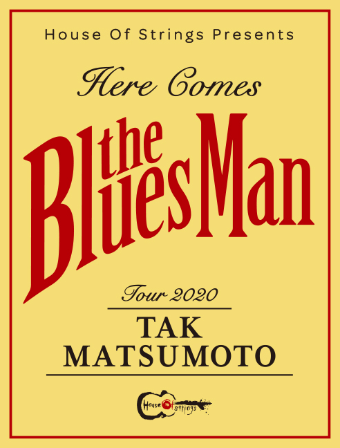 Tak Matsumoto Tour 2020 -Here Comes the Bluesman-